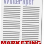 Writing And Distributing 'White Paper' Content As A Marketing Strategy