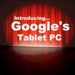 Google To Offer A Tablet PC To Compete With The iPad