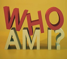 when you wonder who I am