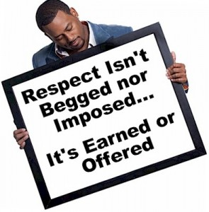 how respect is earned and not given