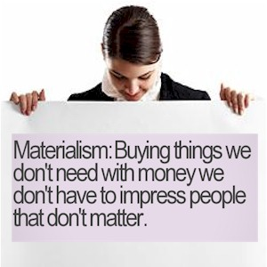 why some people are materialistic