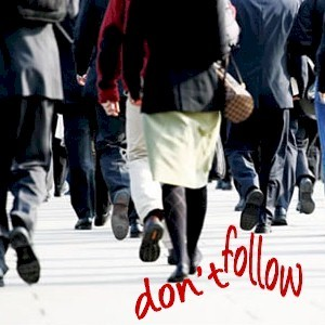 why you should not be a follower