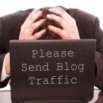 What's The Point Of Blogging If You Don't Get Any Traffic